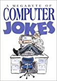 A Megabyte of Computer Jokes (1850156239) by Stott, Bill