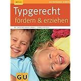 Typgerecht fördern & erziehen (GU Ratgeber Kinder)