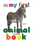 My First Animal Board Book (My 1st Board Books) (0789499010) by DK Publishing