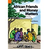 African Friends and Money Matters: Observations from Africa (Publications in Ethnography, Vol. 37) ~ David E. Maranz