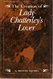 The Creation of Lady Chatterlys Lovers