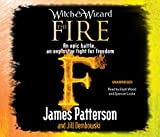 Witch & Wizard: The Fire James Patterson