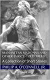img - for Manhattan Madonna And Other Thrice-Told Tales: A Collection of Short Stories book / textbook / text book