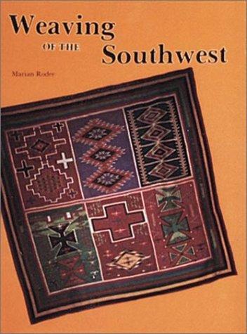 Weaving of the Southwest, Marian E. Rodee