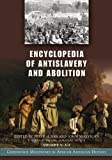 img - for Encyclopedia of Antislavery and Abolition [2 volumes]: Greenwood Milestones in African American History book / textbook / text book