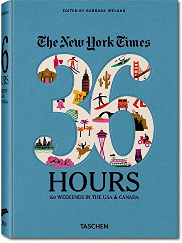The New York Times: 36 Hours 150 Weekends in the USA & Canada (New York Times Europe compare prices)
