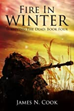 Fire In Winter (Surviving the Dead Book 4)