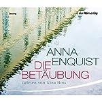 Die Betäubung | Anna Enquist