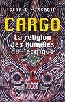 Cargo, la religion des humiliés du Pacifique