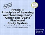 Praxis II Principles of Learning and Teaching: Early Childhood (0621) Exam Flashcard Study System: Praxis II Test Practice Questions & Review for the Praxis II: Principles of Learning and Teaching (PL