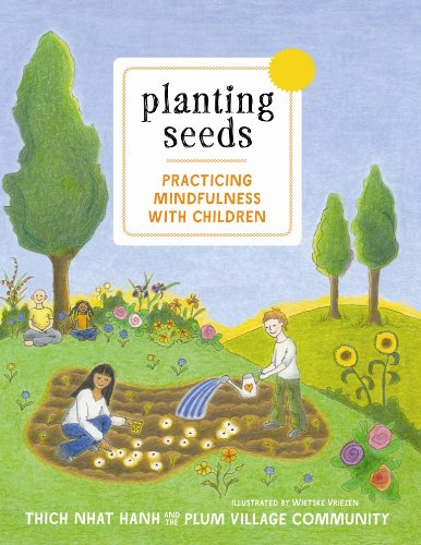 Thich Nhat Hanh - Planting Seeds with Music and Songs : Practicing Mindfulness with Children