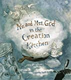 img - for Mr. and Mrs. God in the Creation Kitchen book / textbook / text book