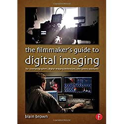 The Filmmaker's Guide to Digital Imaging