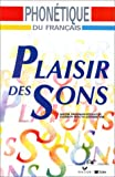 Phonetique du Francais :  plaisir des sons /