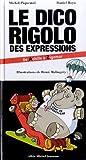 "Afficher ""Le Dico rigolo des expressions"""