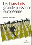 Les Etats-Unis, grande puissance europeenne (French Edition) (2200265913) by Catherine Durandin