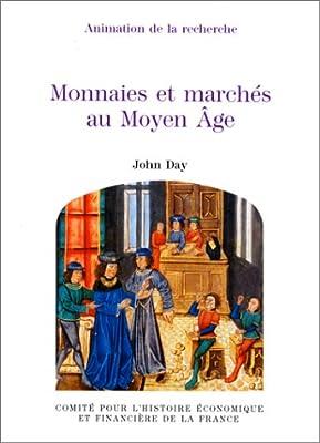 Monnaies et marchés au Moyen âge de John Day
