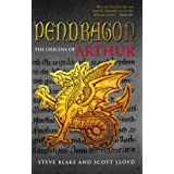 Pendragon: The True Story of Arthurby Steve Blake