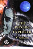 img - for The Psychic Explorer (Vee Van Dam Trilogy) book / textbook / text book