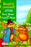 Town Mouse and Country Mouse (New Read it Yourself)