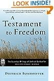 A Testament to Freedom: The Essential Writings of Dietrich Bonhoeffer