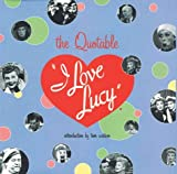 img - for The Quotable I Love Lucy book / textbook / text book