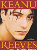 Keanu Reeves: An Excellent Adventure
