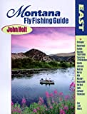 Montana Fly Fishing Guide: East of the Continental Divide (Vol 2) (0962666335) by Holt, John