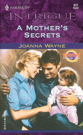 A Mother's Secrets: Randolph Family Ties (Harlequin Intrigue), Joanna Wayne