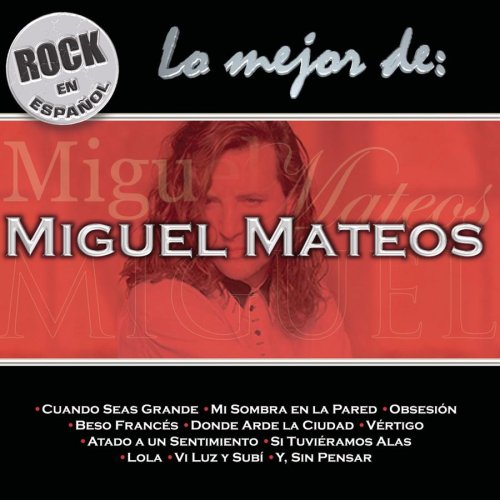 Miguel Mateos - Mejor De Miguel Mateos - Zortam Music