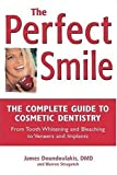 The Perfect Smile: The Complete Guide to Cosmetic Dentistry