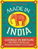 Meera Sodha Made in India: Cooked in Britain: Recipes from an Indian Family Kitchen