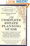 The Complete Estate Planning Guide: R...