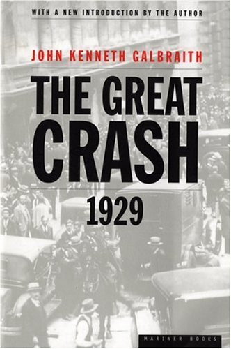 Great Crash 1929, JOHN KENNETH GALBRAITH, JOHN GLABRAITH