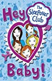 img - for The Sleepover Club - Hey Baby! by Angie Bates (2008-07-01) book / textbook / text book