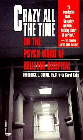 Crazy All the Time: On The Psych Ward of Bellevue Hospital