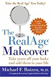 The RealAge Makeover: Take Years Off Your Looks and Add Them to Your Life (006081702X) by Roizen, Michael F.