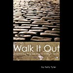 Walk It Out: Embracing Your Destiny in Difficult Times | Kelly Tyler
