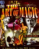 The Art of Magic: The Companion to the Pbs Special (1575440369) by Waldman, Carl