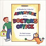 A Wonderful, Colorful Adventure at the Doctor's Office