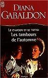 echange, troc Diana Gabaldon - Le Chardon et le Tartan, Tome 6 : Les tambours de l'automne
