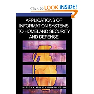 Applications of Information Systems to Homeland Security And Defense Daryl Essam, Hussein A. Abbass