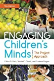 Engaging Children's Minds: The Project Approach, 3rd Edition