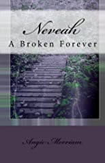 Neveah: A Broken Forever (Volume 1)