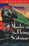 Carola Dunn Murder on the Flying Scotsman (Daisy Dalrymple Mystery) (A Daisy Dalrymple Mystery)