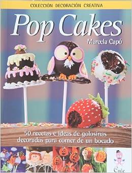 Pop Cakes (in Spanish) (Spanish Edition): Marcela Capo: 9789872729707