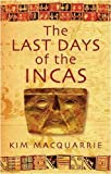 img - for The Last Days Of The Incas by Kim MacQuarrie (2-Oct-2008) Paperback book / textbook / text book