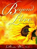 Beyond Love: A 12 Step Guide for Partners (1881292207) by Weiss, Douglas