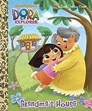 Golden Books Grandma's House (Dora the Explorer) (Little Golden Book)