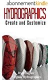 HYDROGRAPHICS: Create and Customize (English Edition)